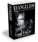 Evangelism: Strategies from Heaven in the War for Souls